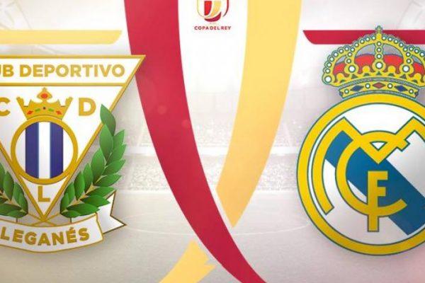 Leganes - Real Madrid, Copa del Rey